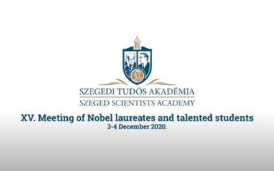 Szegedi Tudós Akadémia Nobel-díjasok és tehetséges diákok XV. találkozója